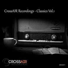 CrossAIR Recordings Classics, Vol. 1 by Various Artists