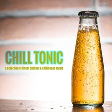 Chill Tonic by Various Artists