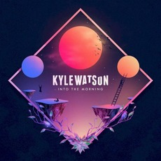 Into the Morning mp3 Album by Kyle Watson