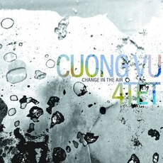 Change In The Air mp3 Album by Cuong Vu