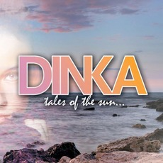 Tales Of The Sun (Deluxe Edition) by Dinka