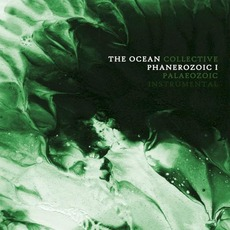 Phanerozoic I: Palaeozoic (Instrumental Version) by The Ocean