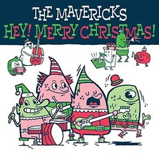 Hey! Merry Christmas! by The Mavericks