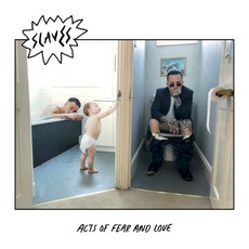 Acts of Fear and Love mp3 Album by Slaves (GBR)