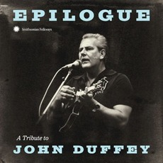 Epilogue: A Tribute to John Duffey by Various Artists