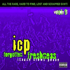 Forgotten Freshness, Volume 5 by Insane Clown Posse