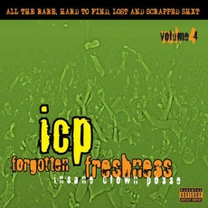 Forgotten Freshness, Volume 4 by Insane Clown Posse
