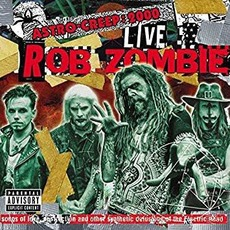 Astro-Creep: 2000 Live mp3 Live by Rob Zombie