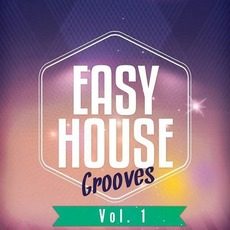 Easy House Grooves, Vol. 1 by Various Artists