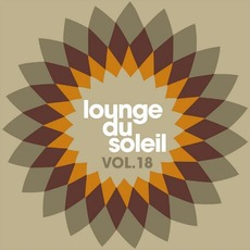 Lounge Du Soleil, Vol.18 by Various Artists