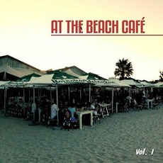 At the Beach Café, Vol. 1 by Various Artists