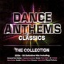 Dance Anthems Classics: The Collection