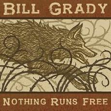 Nothing Runs Free by Bill Grady