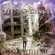 Walk With Me by Seventh Dimension