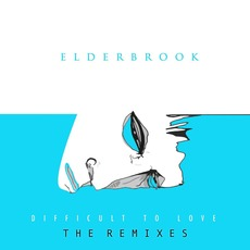 Difficult to Love (The Remixes) mp3 Remix by Elderbrook