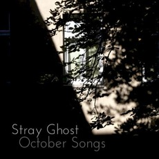 October Songs mp3 Album by Stray Ghost