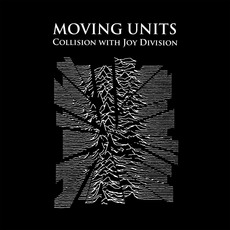 Collision with Joy Division mp3 Album by Moving Units