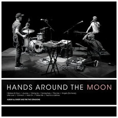 Hands Around the Moon mp3 Album by Ewert And The Two Dragons