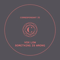Something Is Wrong mp3 Album by Vox Low