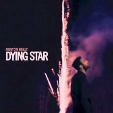 Dying Star mp3 Album by Ruston Kelly