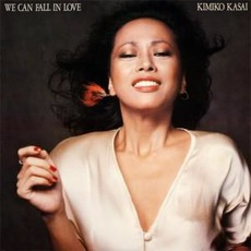 We Can Fall In Love mp3 Album by Kimiko Kasai