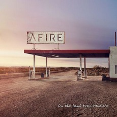 On the Road from Nowhere mp3 Album by Afire