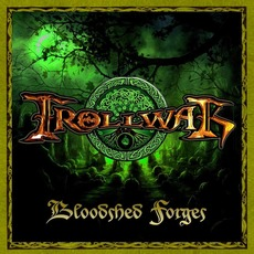 Bloodshed Forges mp3 Album by Trollwar