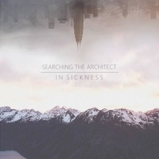 In Sickness mp3 Album by Searching The Architect