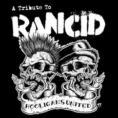 Hooligans United: A Tribute To Rancid mp3 Compilation by Various Artists