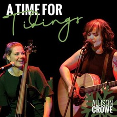 A Time for Tidings (Live) by Allison Crowe and Céline Sawchuk