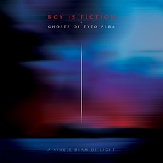 A Single Beam of Light mp3 Album by Boy is Fiction + Ghosts of Tyto Alba