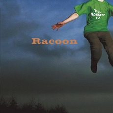 Till Monkeys Fly (Re-Issue) mp3 Album by Racoon