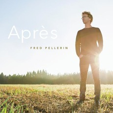 Après mp3 Album by Fred Pellerin