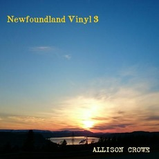 Newfoundland Vinyl 3 mp3 Album by Allison Crowe