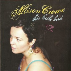 This Little Bird mp3 Album by Allison Crowe