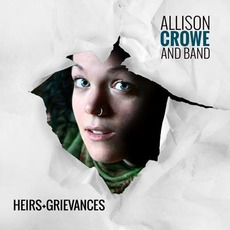 Heirs + Grievances mp3 Album by Allison Crowe