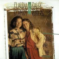 While We Live mp3 Album by Claudia Schmidt & Sally Rogers
