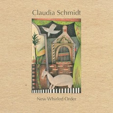 New Whirled Order mp3 Album by Claudia Schmidt