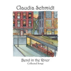 Bend in the River mp3 Album by Claudia Schmidt