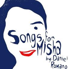 Songs For Misha mp3 Album by Daniel Romano