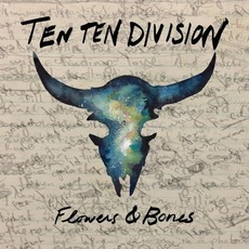Flowers & Bones by Ten Ten Division