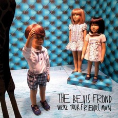 We're Your Friends, Man mp3 Album by The Bevis Frond