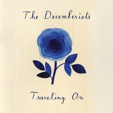 Traveling On mp3 Album by The Decemberists