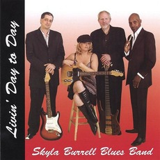 Livin' Day To Day mp3 Album by Skyla Burrell Blues Band