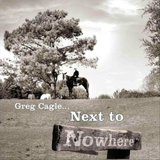 Next to Nowhere mp3 Album by Greg Cagle