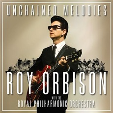 Unchained Melodies: Roy Orbison & The Royal Philharmonic Orchestra mp3 Artist Compilation by Roy Orbison