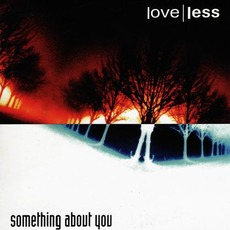 Something About You mp3 Single by love | less