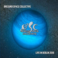 Live In Berlin 2018 mp3 Live by Øresund Space Collective