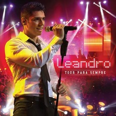 Tour Para Sempre (Live) mp3 Live by Leandro