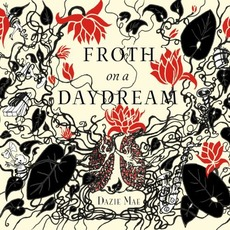 Froth On A Daydream mp3 Album by Dazie Mae